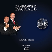 Download 3 of 3 CD's- The Champion Package Life's Solutiions